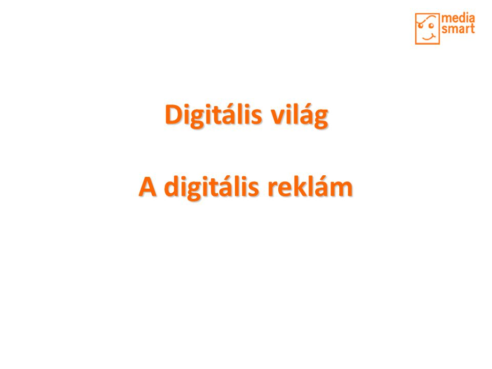 Digitális világ A digitális reklám