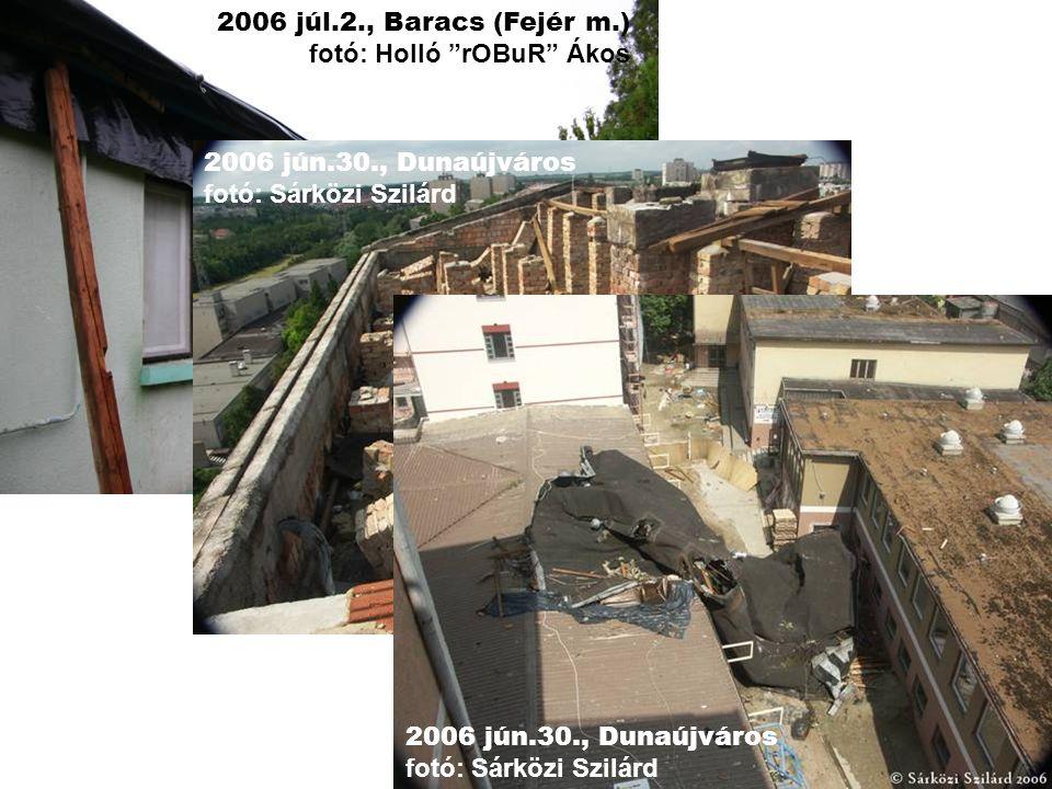 2006 júl.2., Baracs (Fejér m.) fotó: Holló rOBuR Ákos