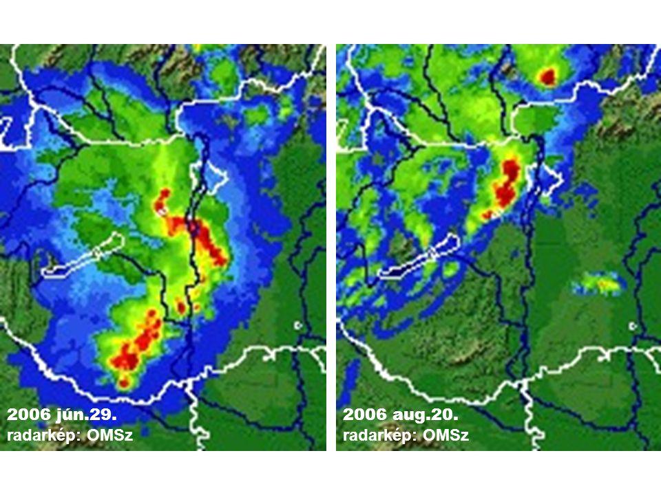2006 jún.29. radarkép: OMSz 2006 aug.20. radarkép: OMSz