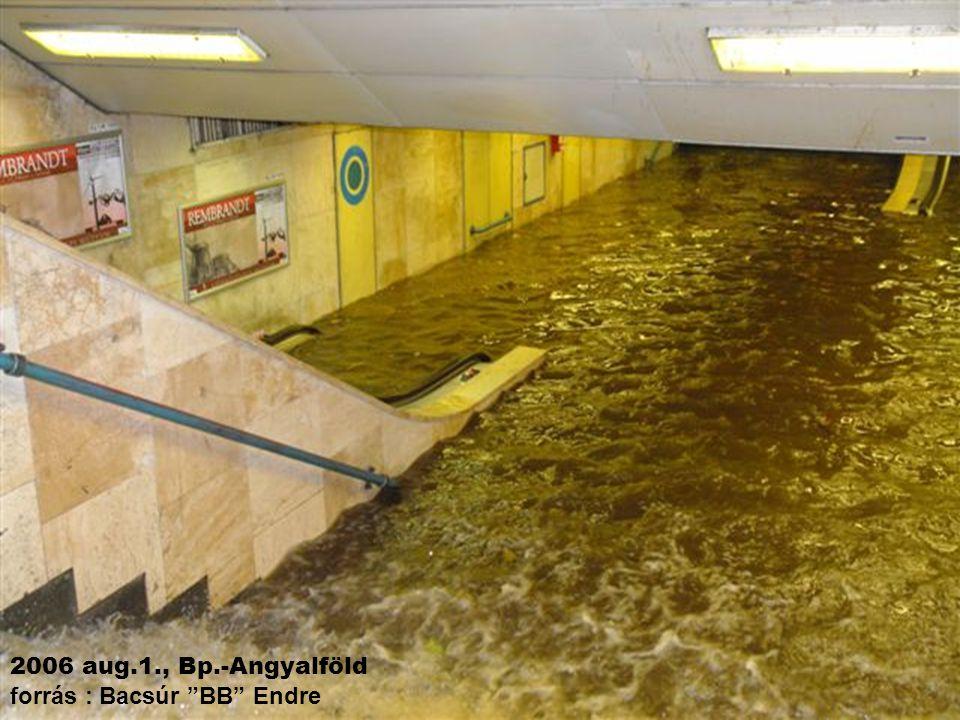 2006 aug.1., Bp.-Angyalföld forrás : Bacsúr BB Endre