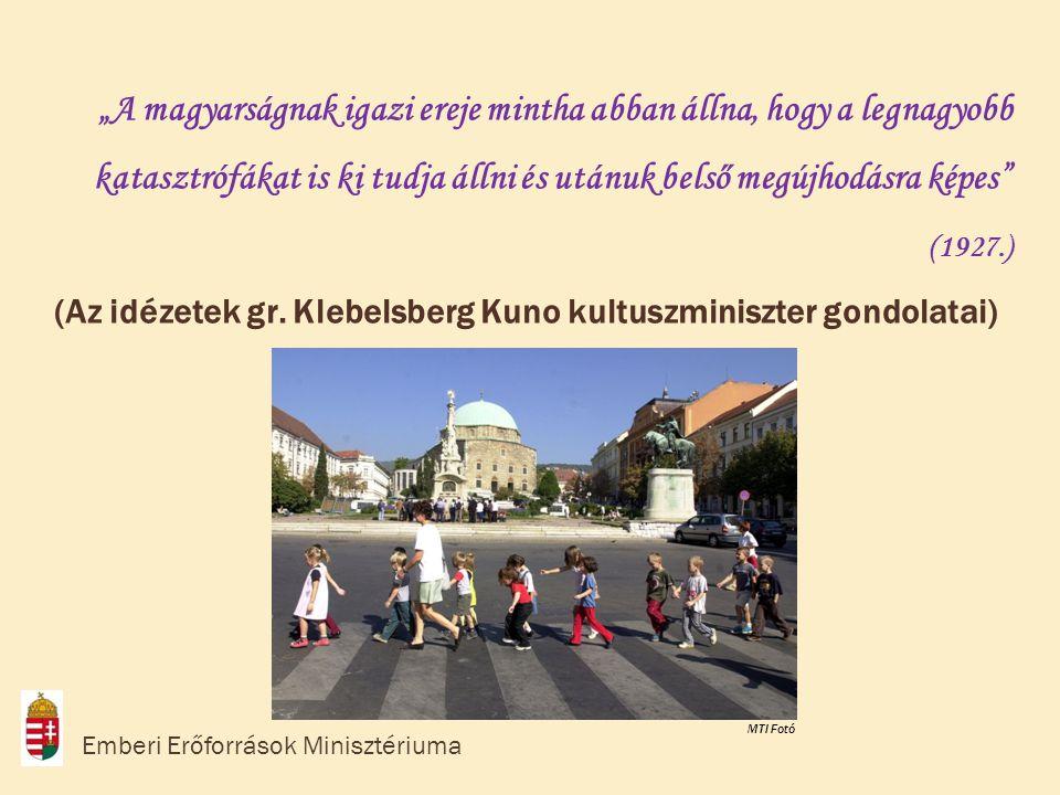(Az idézetek gr. Klebelsberg Kuno kultuszminiszter gondolatai)