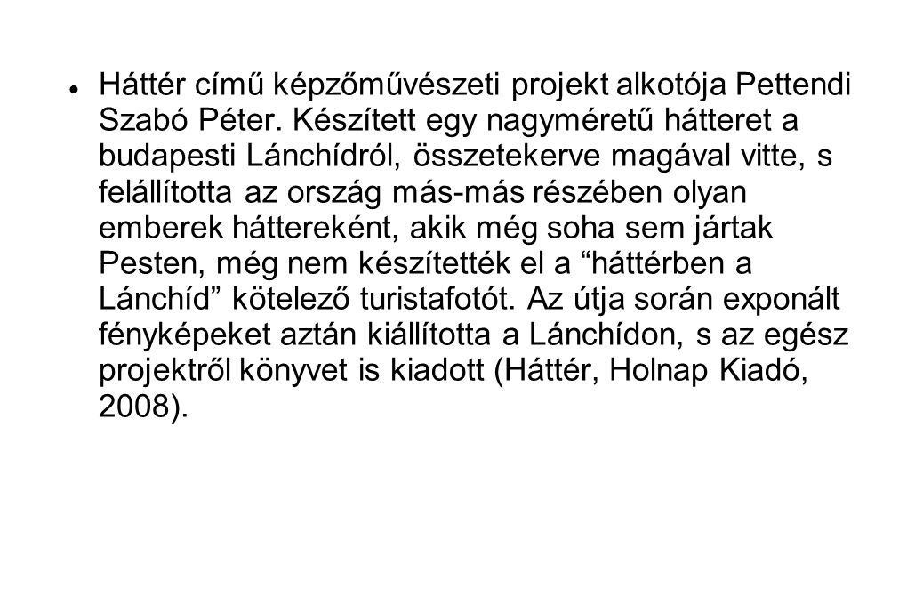 Háttér című képzőművészeti projekt alkotója Pettendi Szabó Péter