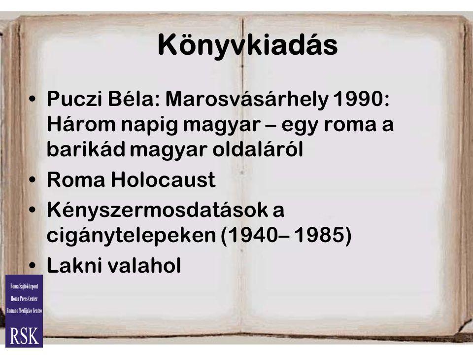 Könyvkiadás Puczi Béla: Marosvásárhely 1990: Három napig magyar – egy roma a barikád magyar oldaláról.