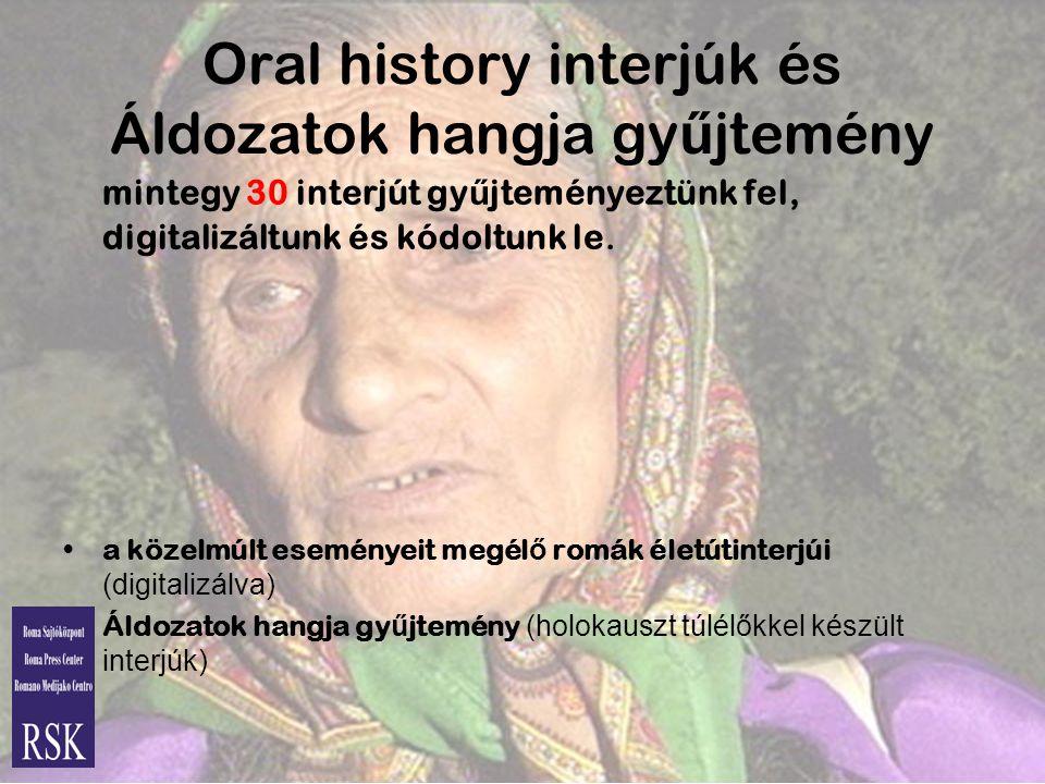 Oral history interjúk és Áldozatok hangja gyűjtemény