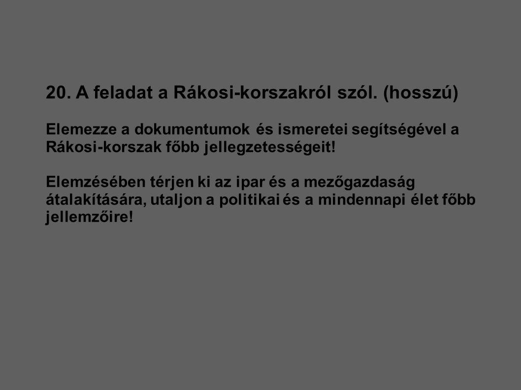 20. A feladat a Rákosi-korszakról szól. (hosszú)