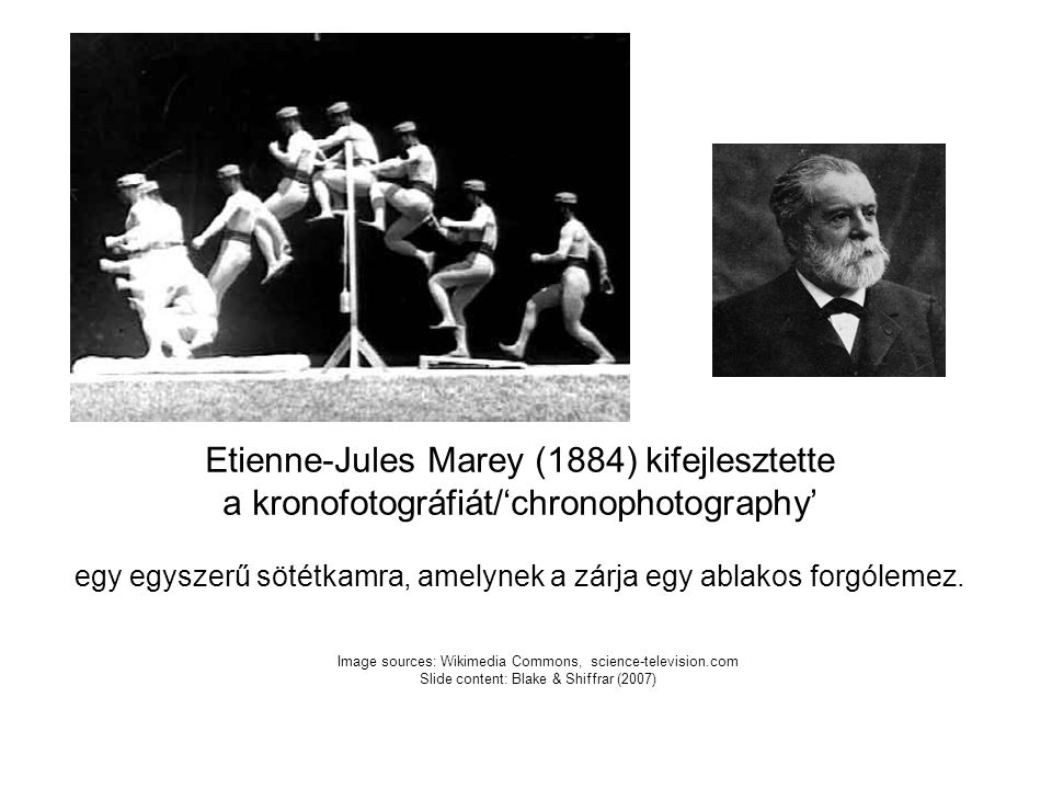 Etienne-Jules Marey (1884) kifejlesztette