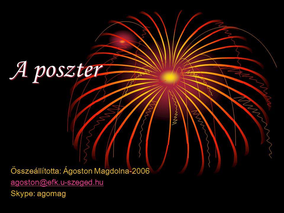 A poszter Összeállította: Ágoston Magdolna-2006