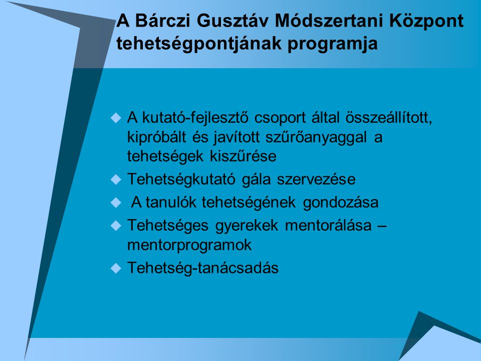 A Bárczi Gusztáv Módszertani Központ tehetségpontjának programja