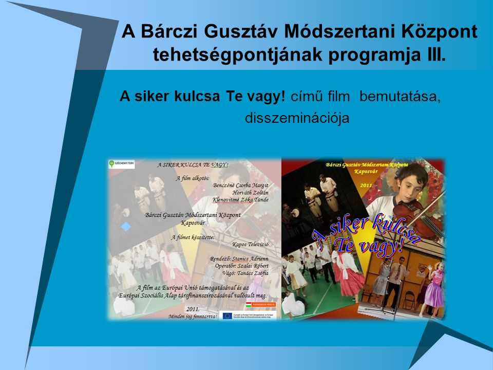 A Bárczi Gusztáv Módszertani Központ tehetségpontjának programja III.