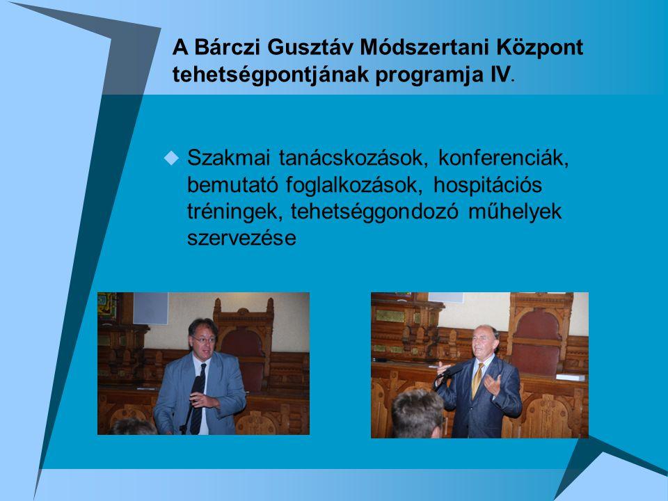 A Bárczi Gusztáv Módszertani Központ tehetségpontjának programja IV.