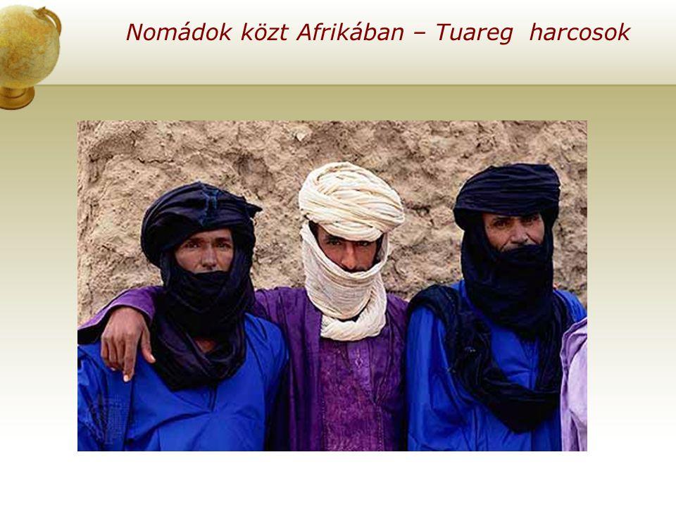 Nomádok közt Afrikában – Tuareg harcosok