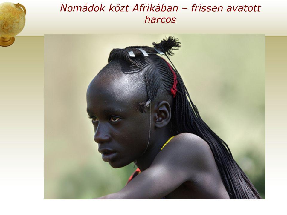 Nomádok közt Afrikában – frissen avatott harcos