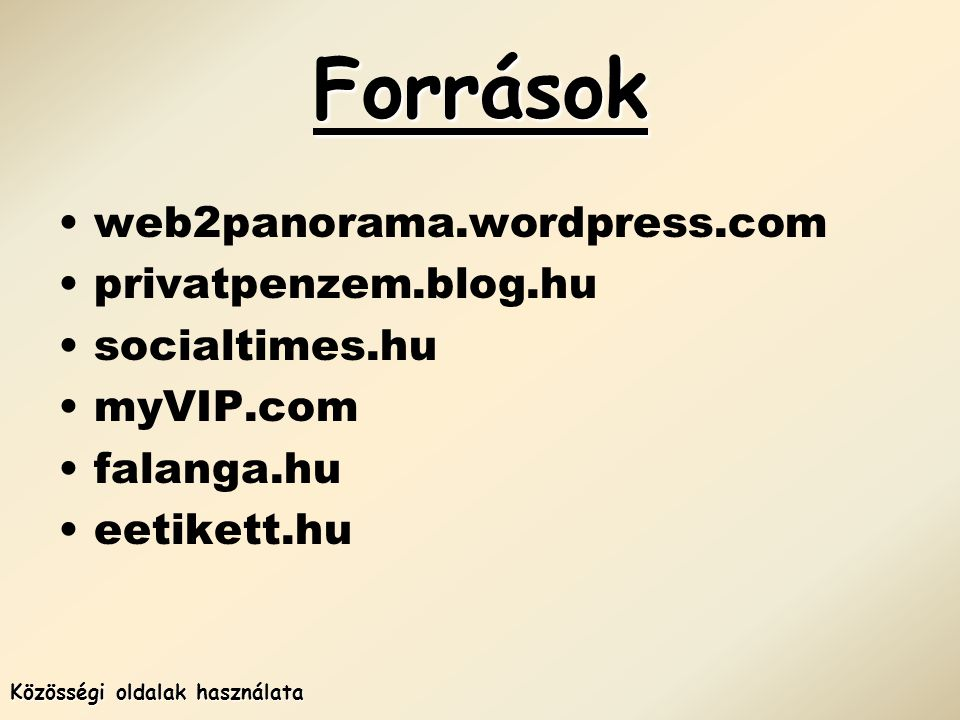 Források web2panorama.wordpress.com privatpenzem.blog.hu