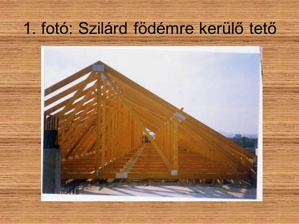 1. fotó: Szilárd födémre kerülő tető