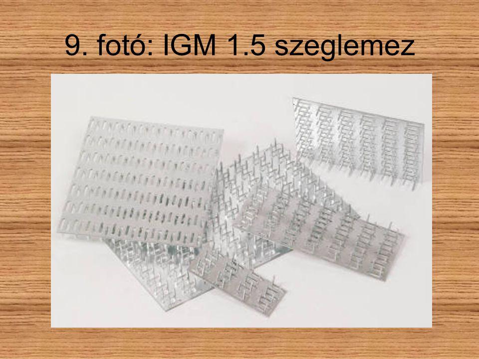 9. fotó: IGM 1.5 szeglemez