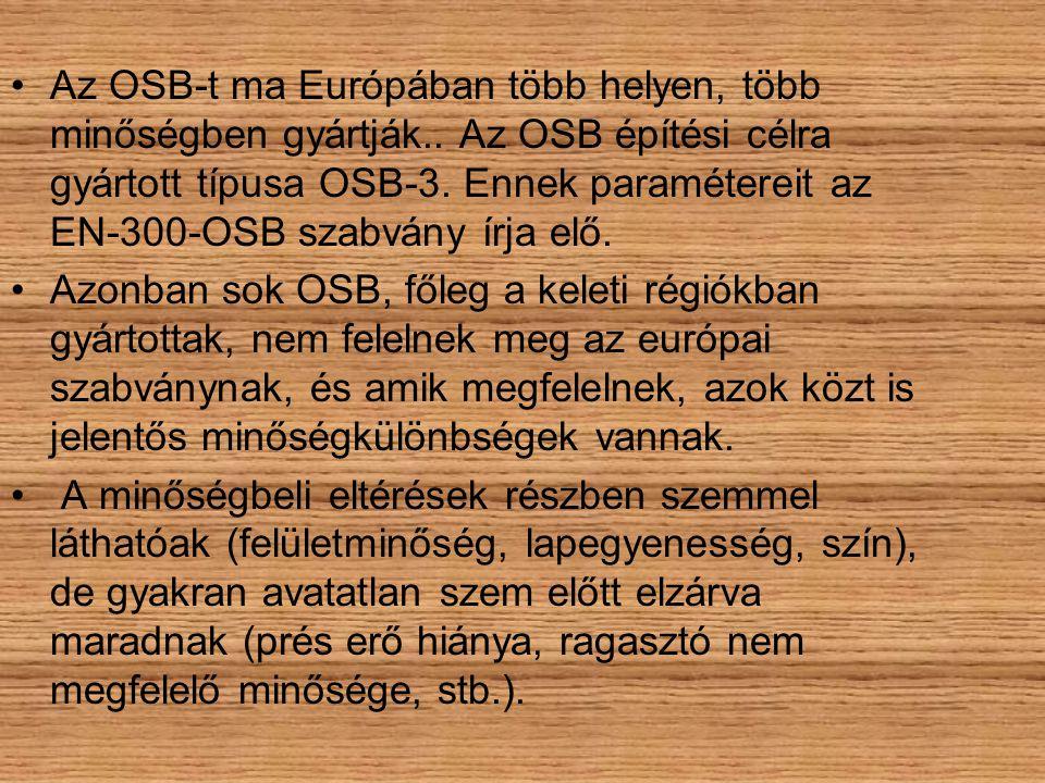 Az OSB-t ma Európában több helyen, több minőségben gyártják