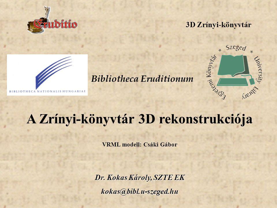 A Zrínyi-könyvtár 3D rekonstrukciója VRML modell: Csáki Gábor