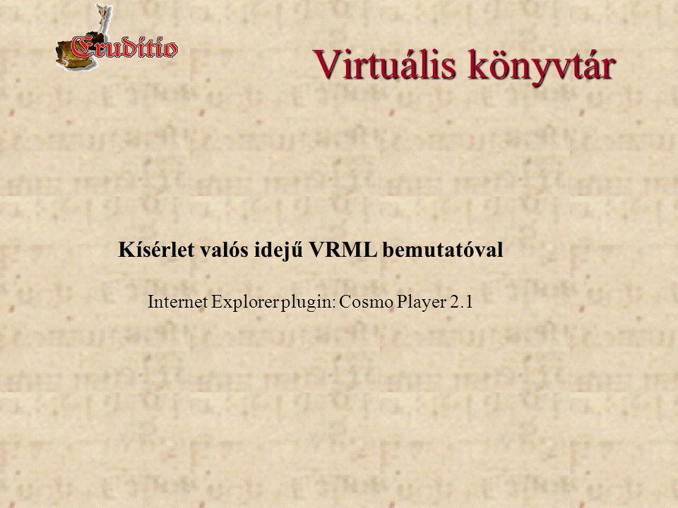 Kísérlet valós idejű VRML bemutatóval