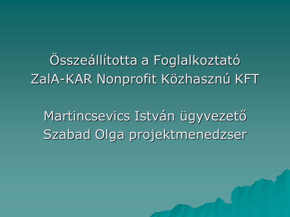 Összeállította a Foglalkoztató ZalA-KAR Nonprofit Közhasznú KFT