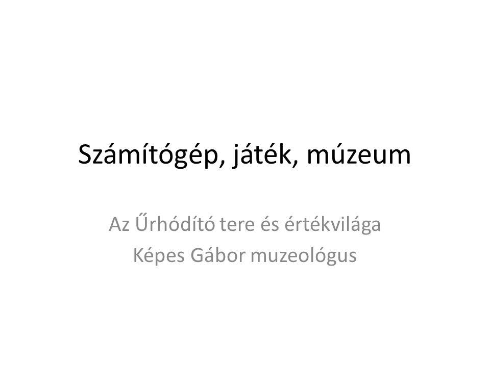 Számítógép, játék, múzeum