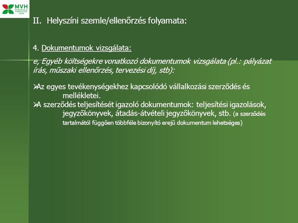 II. Helyszíni szemle/ellenőrzés folyamata: