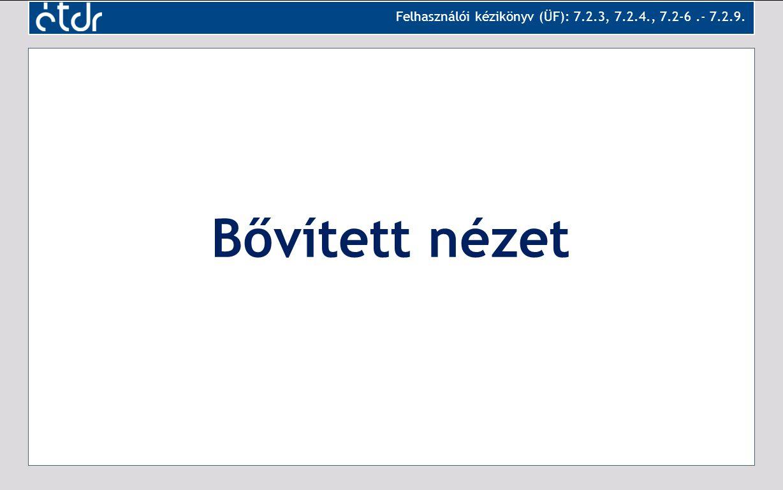 Felhasználói kézikönyv (ÜF): 7.2.3, 7.2.4., 7.2-6 .- 7.2.9.