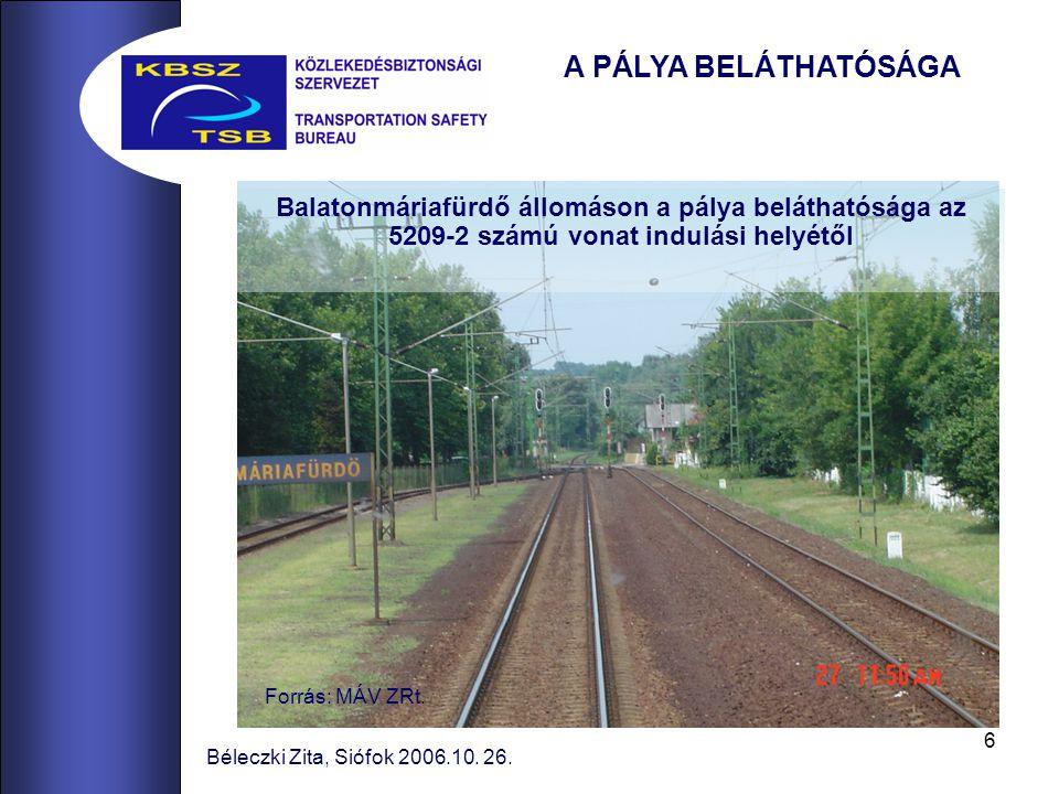 A PÁLYA BELÁTHATÓSÁGA Balatonmáriafürdő állomáson a pálya beláthatósága az 5209-2 számú vonat indulási helyétől.