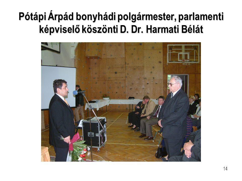 Pótápi Árpád bonyhádi polgármester, parlamenti képviselő köszönti D. Dr. Harmati Bélát