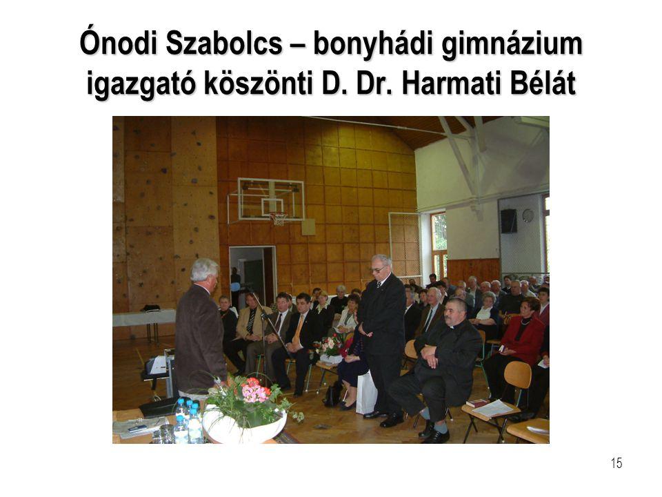 Ónodi Szabolcs – bonyhádi gimnázium igazgató köszönti D. Dr