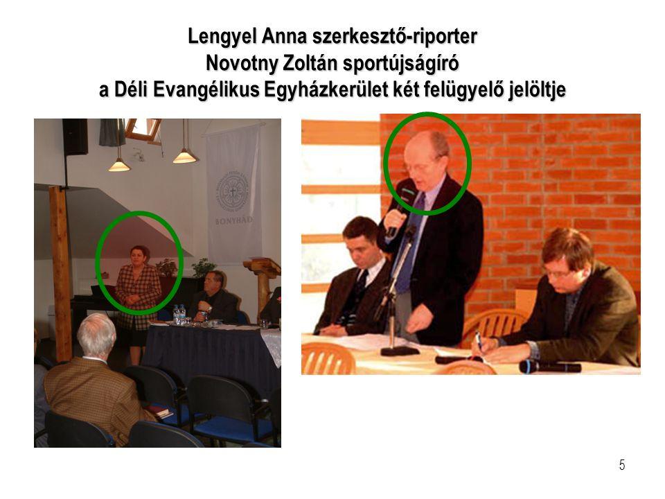 Lengyel Anna szerkesztő-riporter Novotny Zoltán sportújságíró a Déli Evangélikus Egyházkerület két felügyelő jelöltje