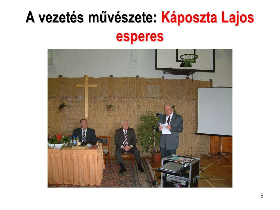 A vezetés művészete: Káposzta Lajos esperes