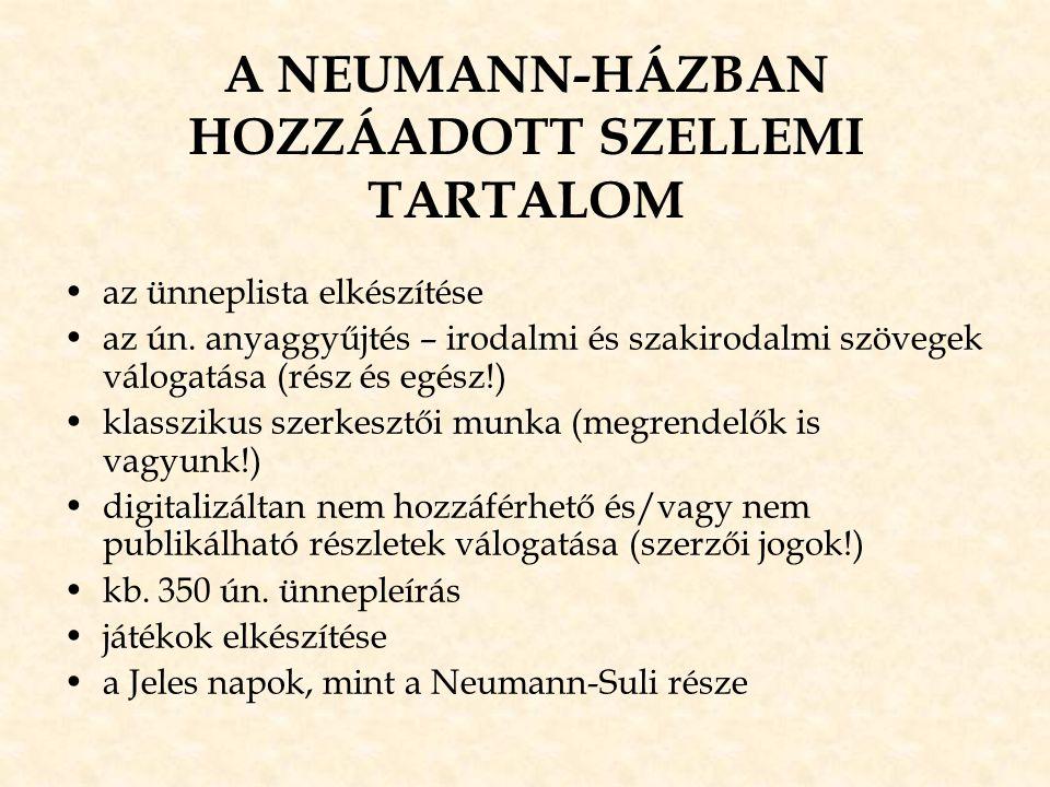 A NEUMANN-HÁZBAN HOZZÁADOTT SZELLEMI TARTALOM