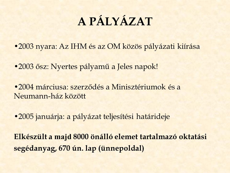 A PÁLYÁZAT 2003 nyara: Az IHM és az OM közös pályázati kiírása