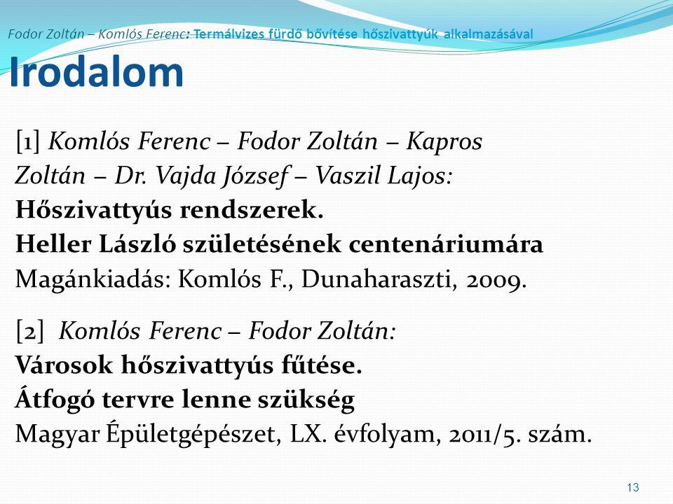 Fodor Zoltán – Komlós Ferenc: Termálvizes fürdő bővítése hőszivattyúk alkalmazásával Irodalom