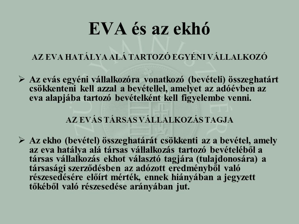 EVA és az ekhó AZ EVA HATÁLYA ALÁ TARTOZÓ EGYÉNI VÁLLALKOZÓ.