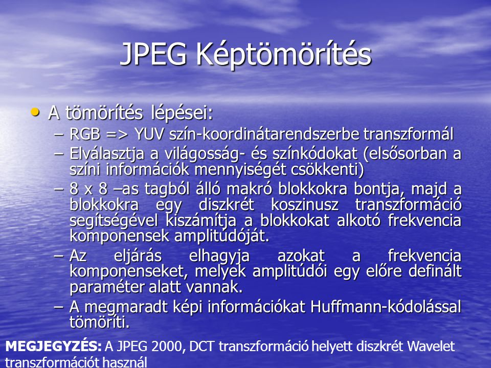 JPEG Képtömörítés A tömörítés lépései: