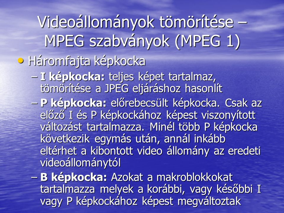 Videoállományok tömörítése – MPEG szabványok (MPEG 1)