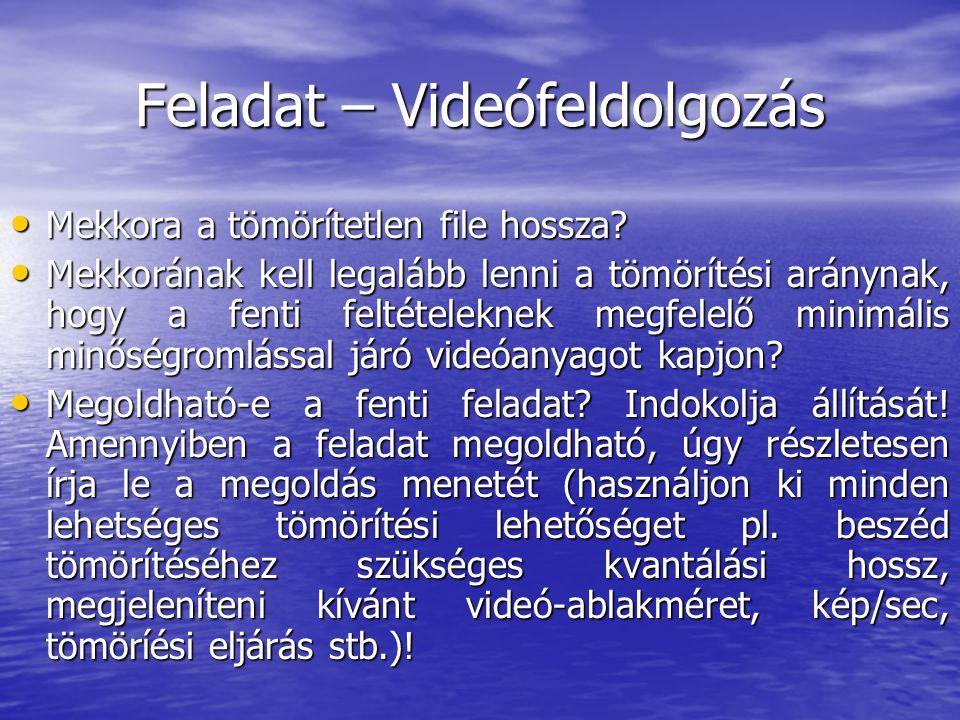 Feladat – Videófeldolgozás
