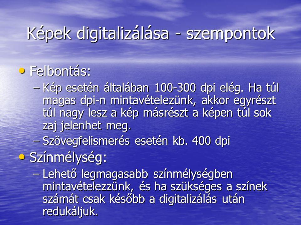 Képek digitalizálása - szempontok