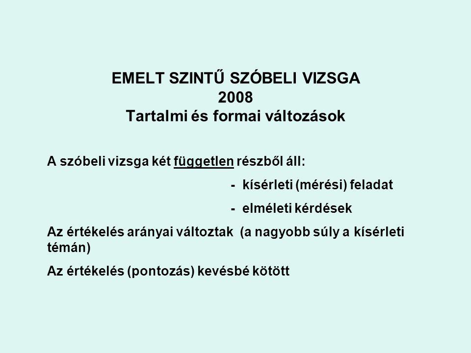 EMELT SZINTŰ SZÓBELI VIZSGA 2008 Tartalmi és formai változások