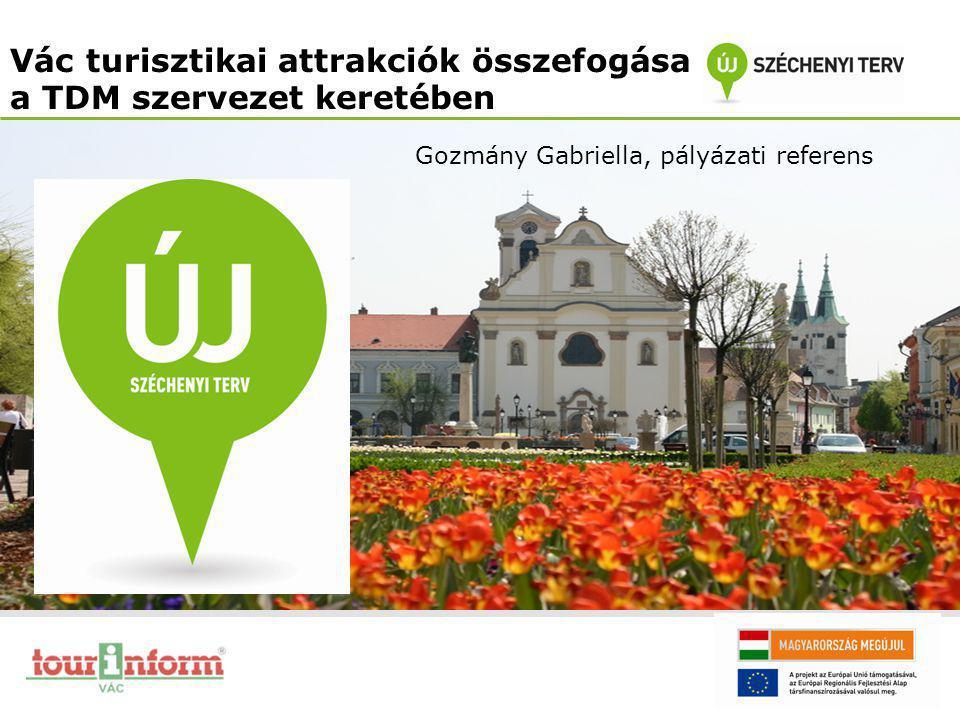 Vác turisztikai attrakciók összefogása a TDM szervezet keretében