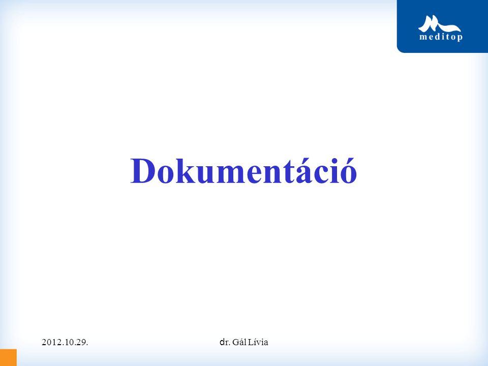 Dokumentáció 2012.10.29. dr. Gál Lívia