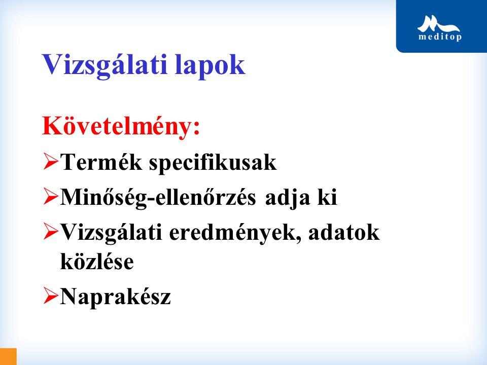 Vizsgálati lapok Követelmény: Termék specifikusak