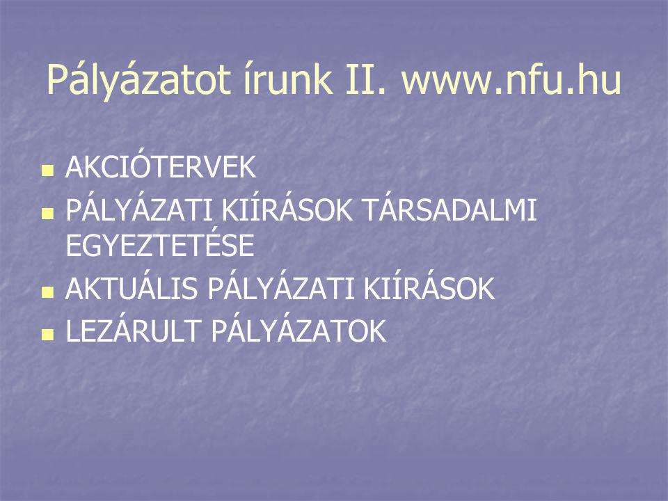 Pályázatot írunk II. www.nfu.hu
