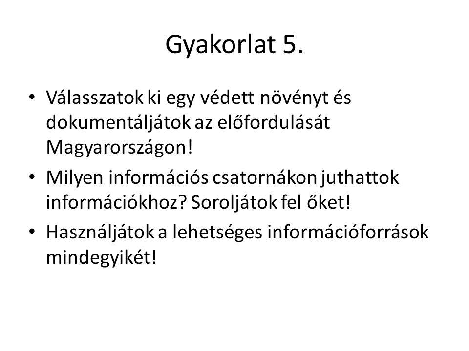 Gyakorlat 5. Válasszatok ki egy védett növényt és dokumentáljátok az előfordulását Magyarországon!