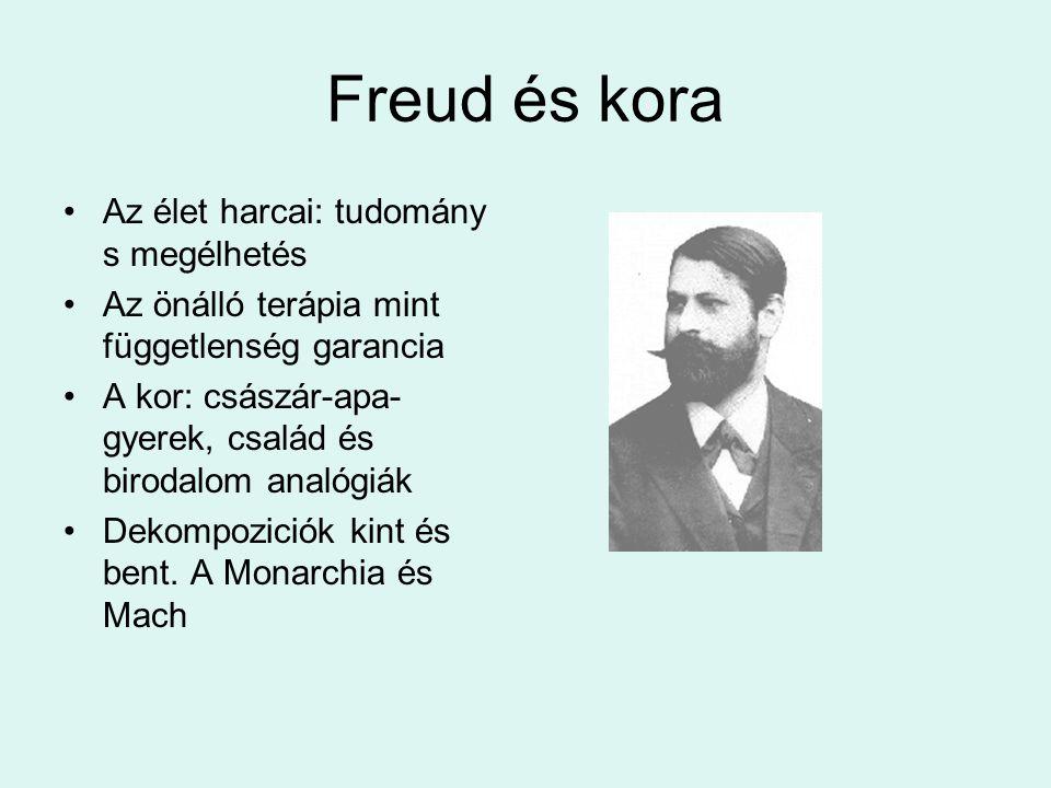 Freud és kora Az élet harcai: tudomány s megélhetés
