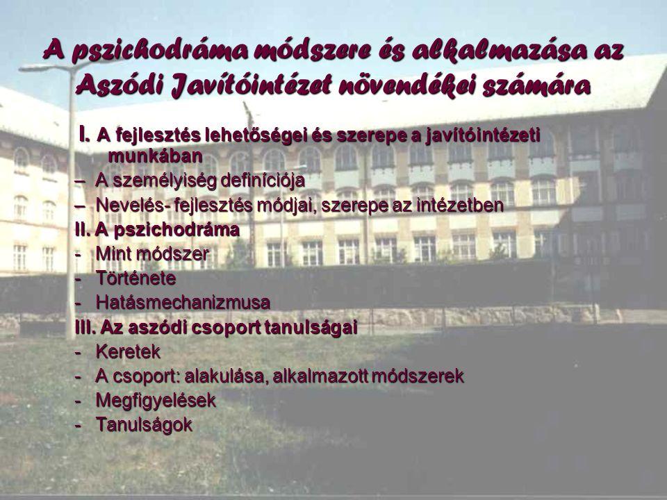 A pszichodráma módszere és alkalmazása az Aszódi Javítóintézet növendékei számára