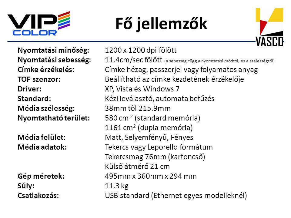 Fő jellemzők Nyomtatási minőség: 1200 x 1200 dpi fölött