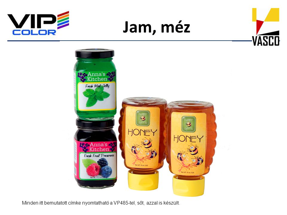 Jam, méz Minden itt bemutatott címke nyomtatható a VP485-tel, sőt, azzal is készült.