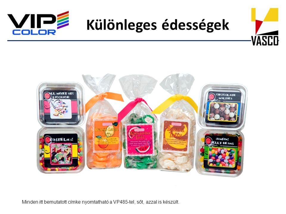 Különleges édességek Minden itt bemutatott címke nyomtatható a VP485-tel, sőt, azzal is készült.